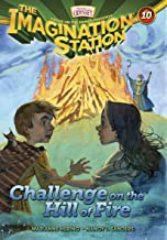 Challenge on the Hill of Fire (AIO Imagination Station Books Book 10)