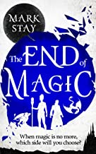 The End Of Magic: When magic is no more, which side will you choose?