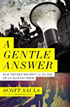 A Gentle Answer: Our 'Secret Weapon' in an Age of Us Against Them PDF