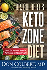 Dr. Colbert's Keto Zone Diet: Burn Fat, Balance Appetite Hormones, and Lose Weight Kindle Edition