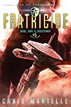 Fratricide: A Space Opera Adventure Legal Thriller (Judge, Jury, & Executioner Book 6)