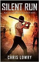 Silent Run: Battlefield Z (Battlefield Z Legends Book 2)