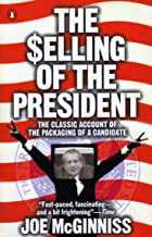 The Selling of the President: The Classical Account of the Packaging of a Candidate
