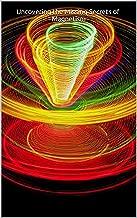 the missing secrets of magnetism