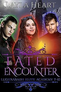 Fated Encounter (Lughnasadh Elite Academy 7-10): A New Adult Paranormal Reverse Harem Academy Romance Serial