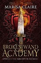 Broken Wand Academy: Episode 2: The Forgotten Sacrifice (English Edition)