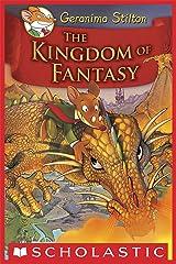 Geronimo Stilton and the Kingdom of Fantasy #1: The Kingdom of Fantasy Kindle Edition