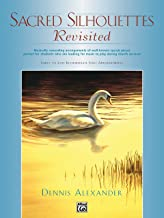 Sacred Silhouettes Revisited: Musically Rewarding Arrangements of Well-Known Sacred Pieces Perfect for Students Who Are Looking for Music to Play During Church Services