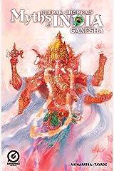 MYTHS OF INDIA GANESHA Kindle Edition