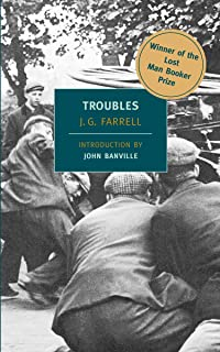 "Troubles: Winner of the 2010 ""Lost Man Booker Prize"" for Fiction"