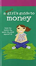A Smart Girl's Guide to Money: How to Make It, Save It, and Spend It (American Girl Library)