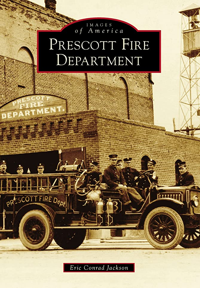 哀緩む賢明なPrescott Fire Department (Images of America) (English Edition)