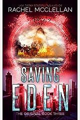 Saving Eden : A Dystopian Romance Novel (Original Series Book 3) Kindle Edition