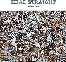 HEAD STRAIGHT