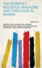The Monthly Religious Magazine and Theological Review Volume 33