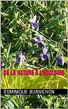 DE LA NATURE à l'ECOLOGIE (French Edition)