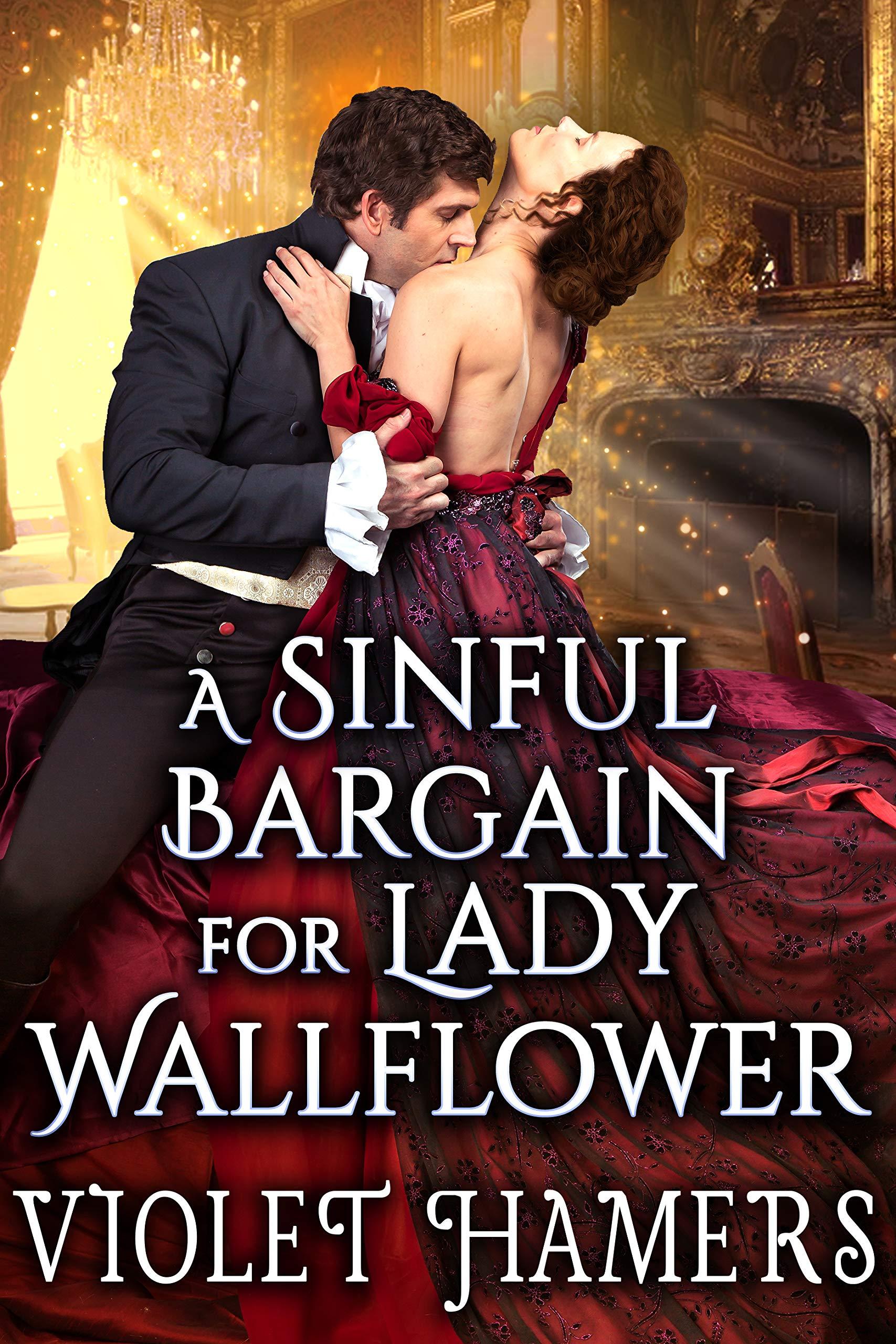 A Sinful Bargain for Lady Wallflower: A Steamy Historical Regency Romance Novel
