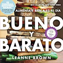 Bueno y Barato: Alimentate Bien a $4 al Dia (Spanish Edition)