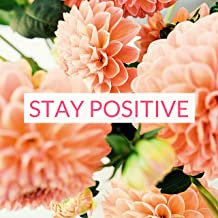 Stay Positive - Relieve Stress & Fight Depression, Background Music to Start the Day with a Smile