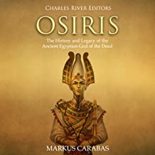 Osiris: The History and Legacy of the Ancient Egyptian God of the Dead