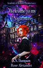 Welcome To My Nightmare (Academy of Broken Dreams Book 1)