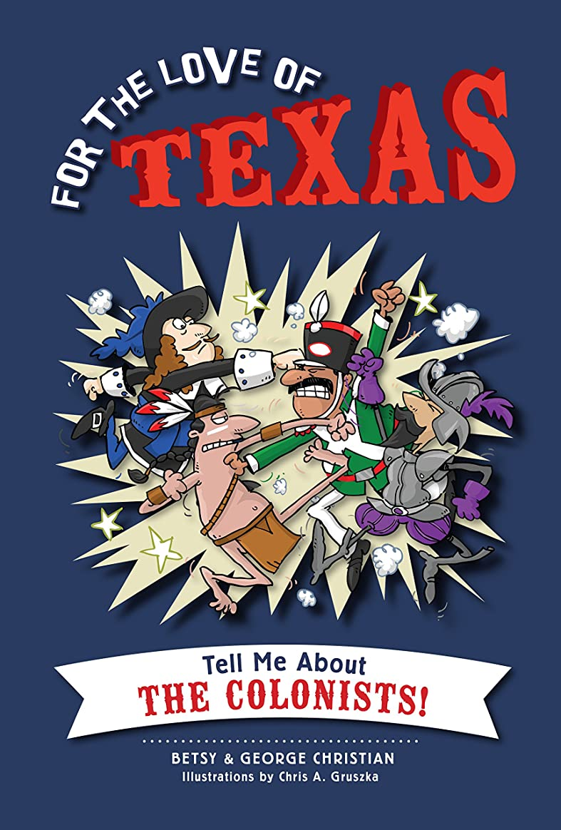 For the Love of Texas: Tell Me about the Colonists! (English Edition)