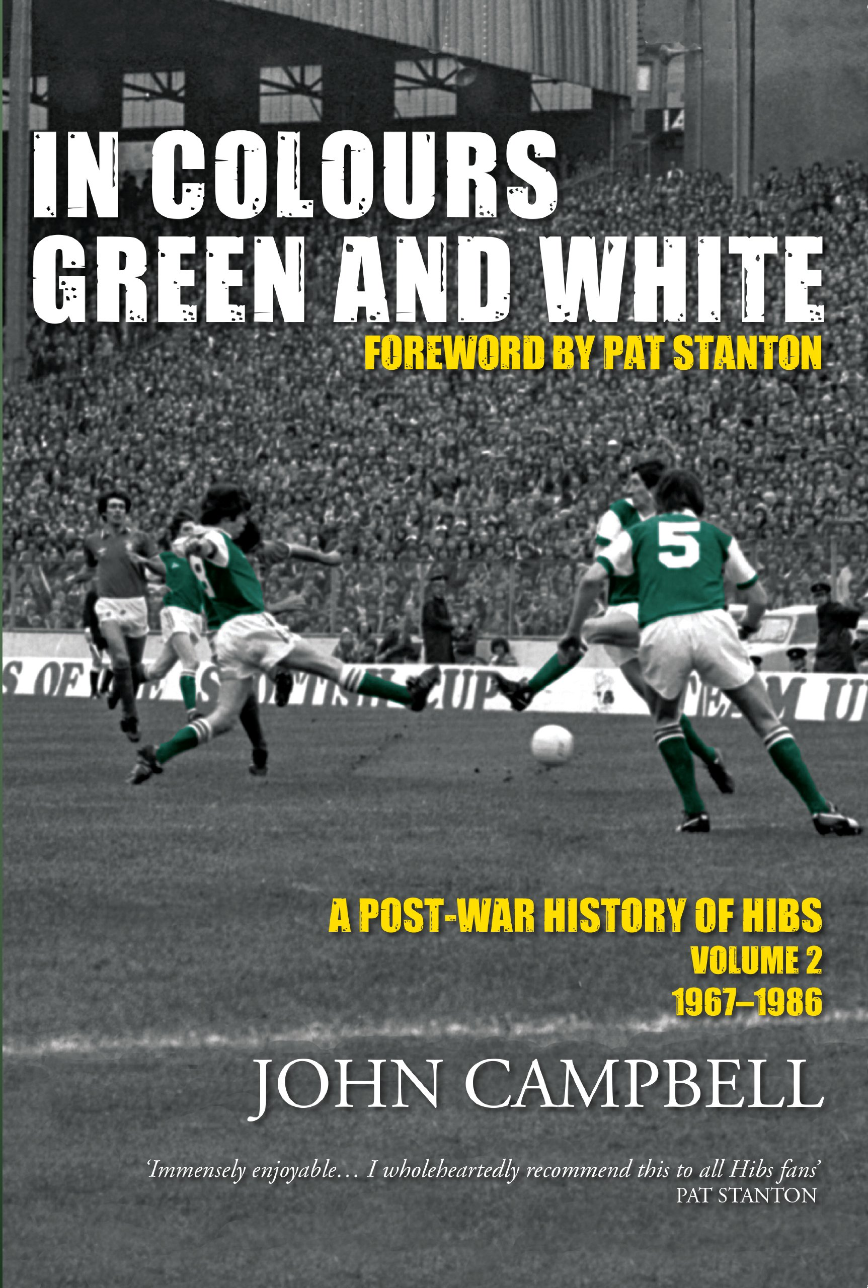 Download In Colours Green And White: A Post-War History Of Hibs (English Edition) 