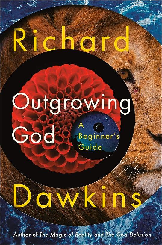 後世羨望多様なOutgrowing God: A Beginner's Guide (English Edition)