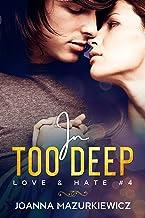 In Too Deep (Love & Hate Series #4)