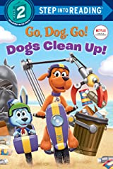 Dogs Clean Up! (Netflix: Go, Dog. Go!) (Step into Reading) Kindle Edition