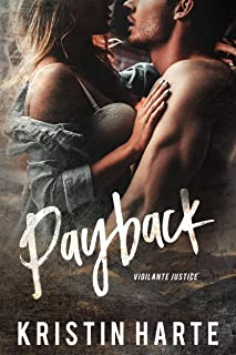 Payback: A Small Town Romantic Suspense Novel (Vigilante Justice Book 1)