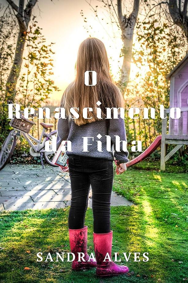 荒らすエゴマニア連続したO renascimento da filha (Portuguese Edition)
