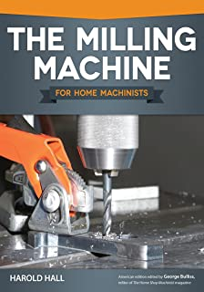 The Milling Machine for Home Machinists (Fox Chapel Publishing) Over 150 Color Photos..