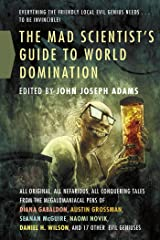 The Mad Scientist's Guide to World Domination: Original Short Fiction for the Modern Evil Genius (English Edition) eBook Kindle