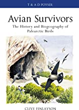 Avian survivors: The History and Biogeography of Palearctic Birds (Poyser Monographs)