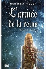Chroniques lunaires - livre 2,5 : L'armée de la reine Format Kindle
