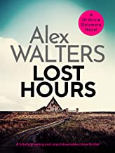 Lost Hours: A totally gripping and unputdownable crime thriller (Detective Annie Delamere Book 2)