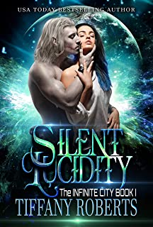 Silent Lucidity (The Infinite City Book 1)
