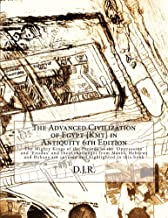 The Advanced Civilization of Egypt {Kmt} in Antiquity 6th Edition: The Comprehensive Story of the people of Egypt {Kmt} in Antiquity, their Kings, Queens, Prophets and their God - Amen.