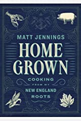 Homegrown: Cooking from My New England Roots Kindle Edition