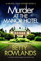 Murder at the Manor Hotel: A completely unputdownable cozy mystery novel (A Melissa Craig Mystery Book 4) Kindle Edition