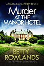 Murder at the Manor Hotel: A completely unputdownable cozy mystery novel (A Melissa Craig Mystery Book 4)