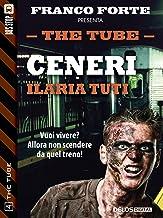 Ceneri (The Tube Vol. 4) (Italian Edition)