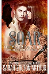 Soar: The Warrior's Fight (Immortal Elements Book 2) Kindle Edition