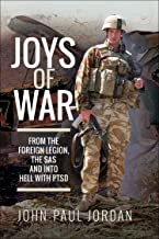 Joys of War: From the Foreign Legion, the SAS and into Hell with PTSD (English Edition)