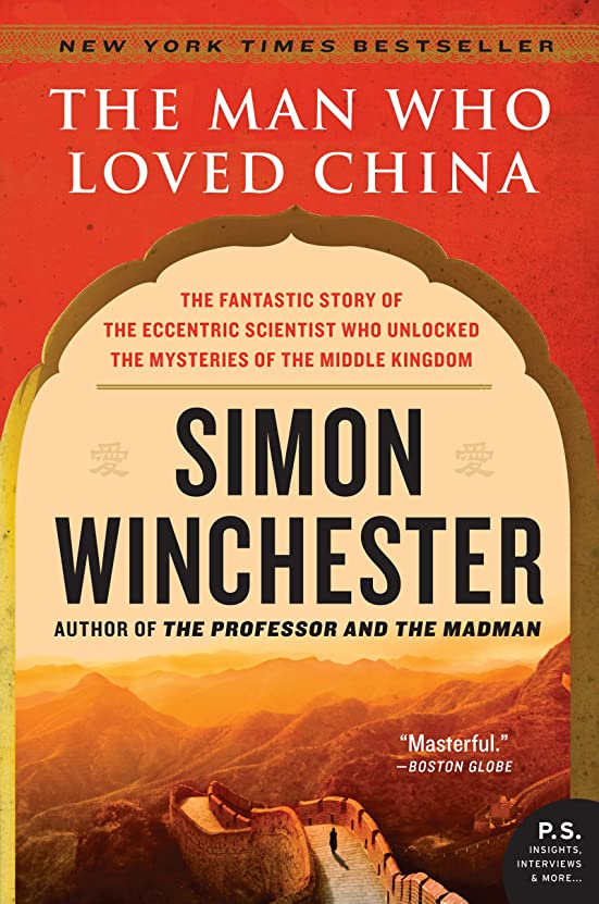 シャッフルテスピアンチャペルThe Man Who Loved China: The Fantastic Story of the Eccentric Scientist Who Unlocked the Mysteries of the Middle Kingdom (P.S.) (English Edition)