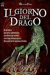 Il Giorno del Drago: Nel cuore della città vecchia (Storie da un Altro Evo, serie fantasy e avventura sword and sorcery Vol. 1) Formato Kindle