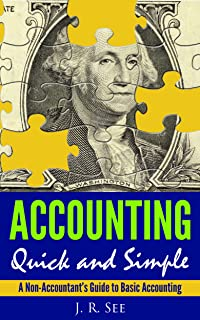 Accounting Quick & Simple: A Non-Accountant's Guide to Basic Accounting