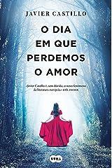 O dia em que perdemos o amor (Portuguese Edition) Formato Kindle