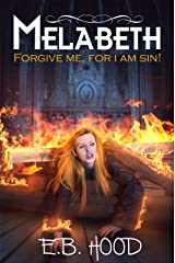 Melabeth: Forgive Me For I Am Sin (Melabeth the Vampire Book 2) Kindle Edition